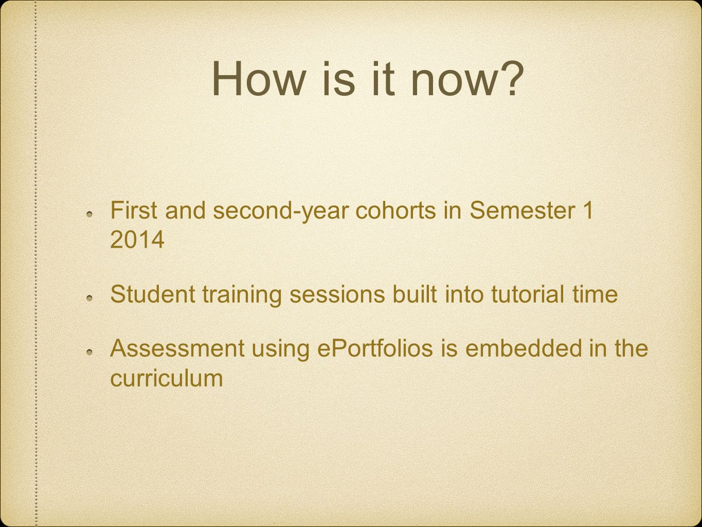 How is it now First and second-year cohorts in Semester 1 2014