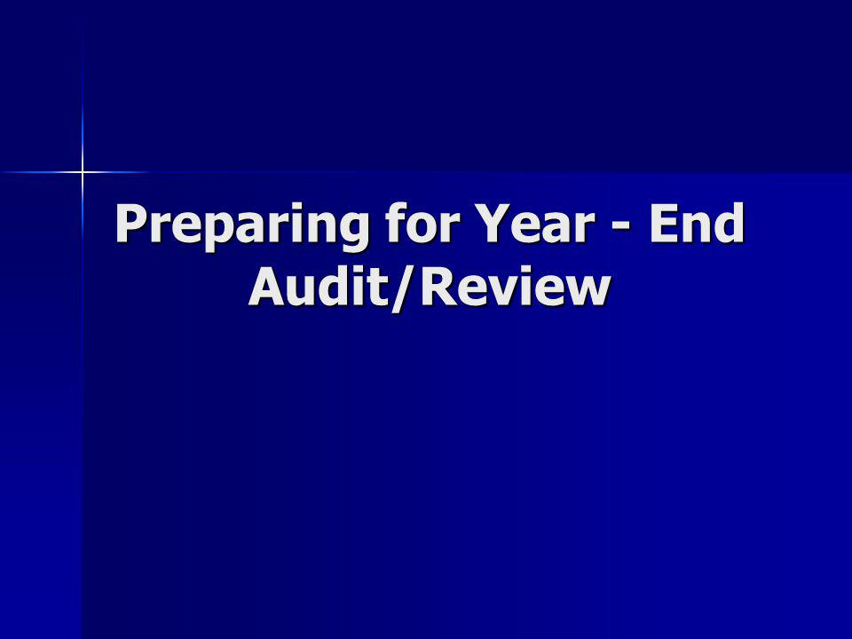 Preparing for Year - End Audit/Review