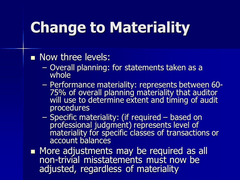 Change to Materiality Now three levels: