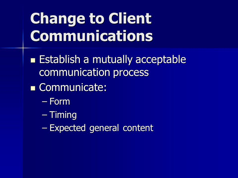 Change to Client Communications