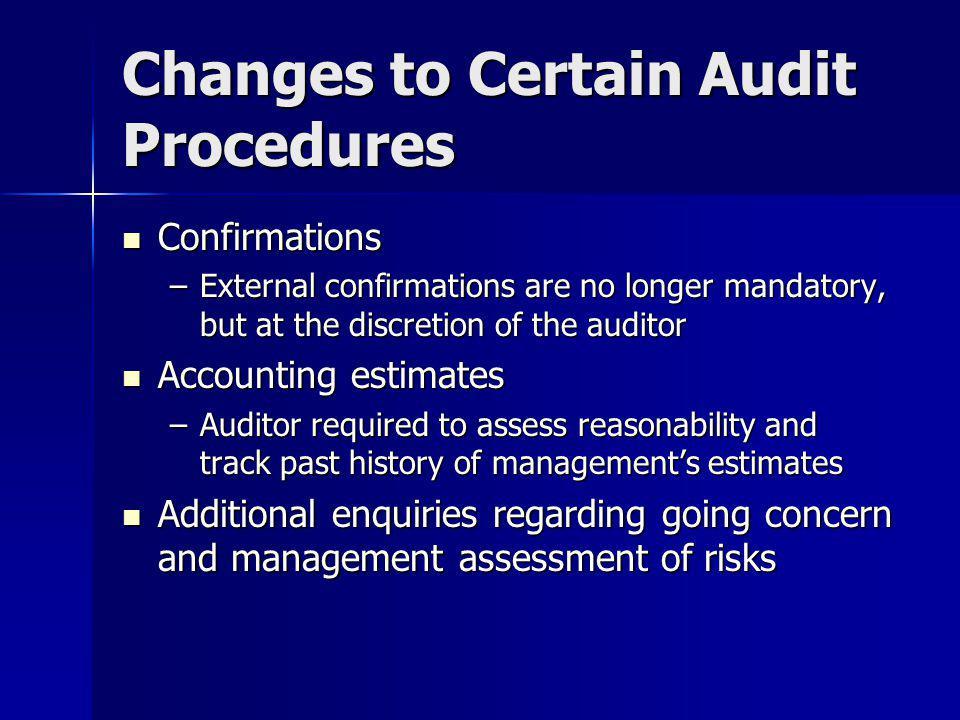 Changes to Certain Audit Procedures