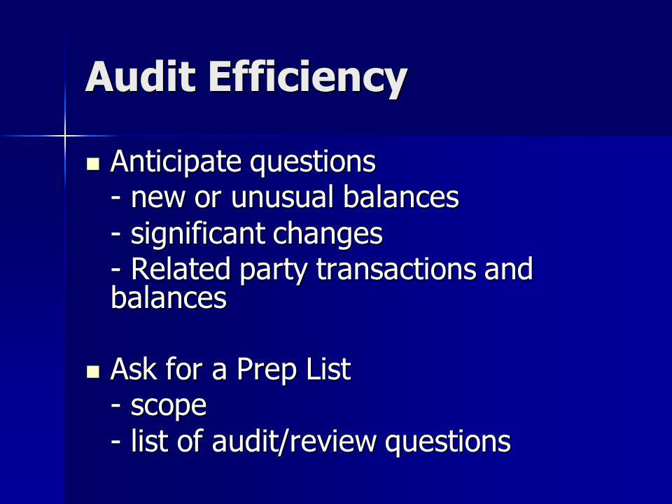Audit Efficiency Anticipate questions - new or unusual balances