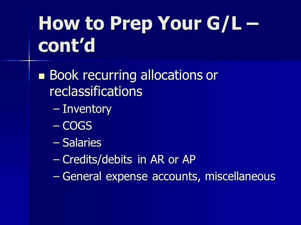How to Prep Your G/L – cont'd