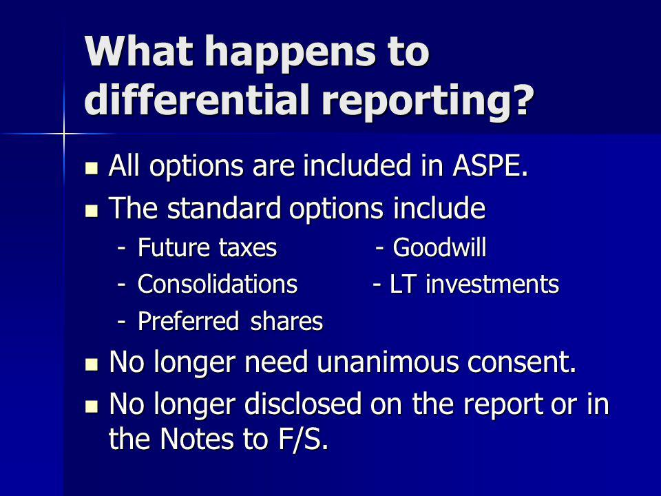 What happens to differential reporting