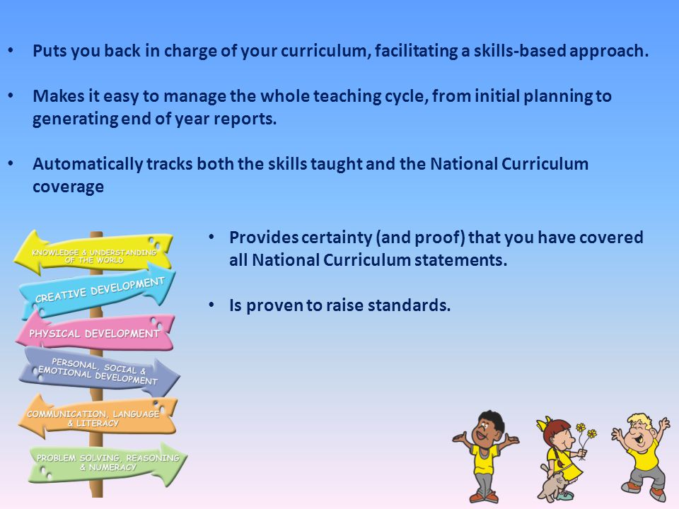 Puts you back in charge of your curriculum, facilitating a skills-based approach.