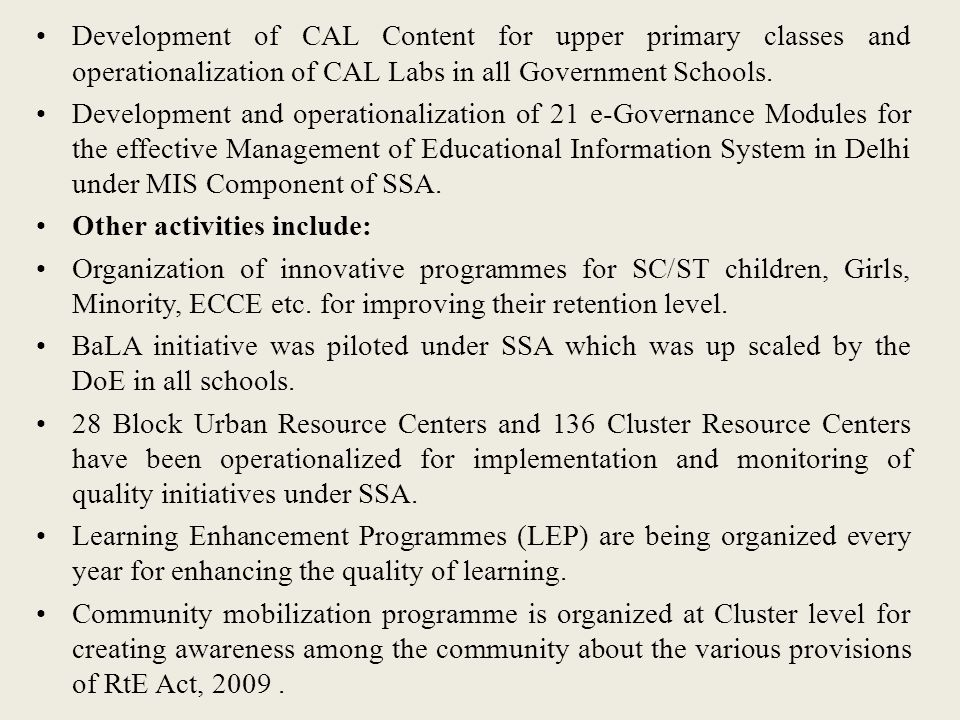 Development of CAL Content for upper primary classes and operationalization of CAL Labs in all Government Schools.