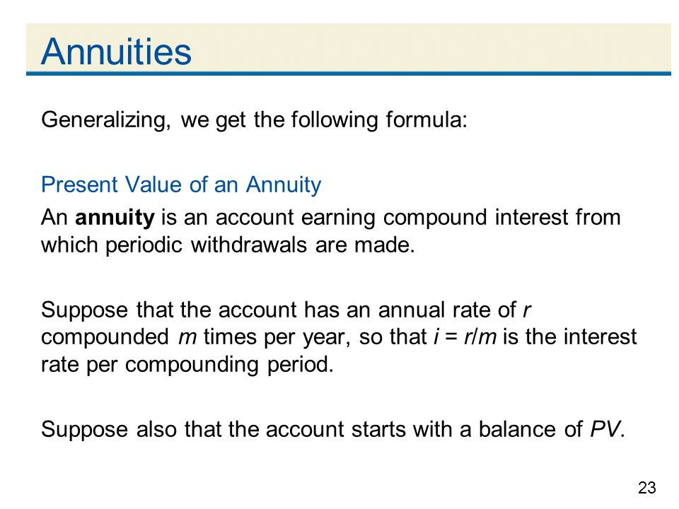 Annuities Generalizing, we get the following formula: