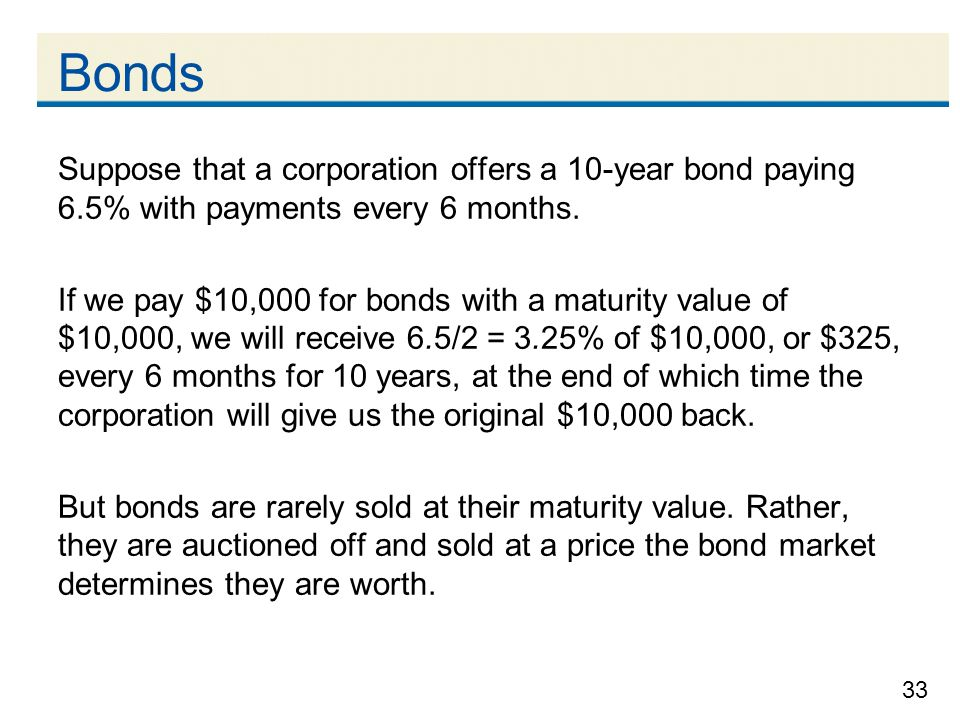 Bonds Suppose that a corporation offers a 10-year bond paying 6.5% with payments every 6 months.