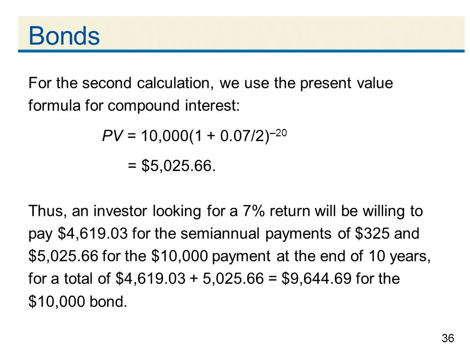 Bonds For the second calculation, we use the present value