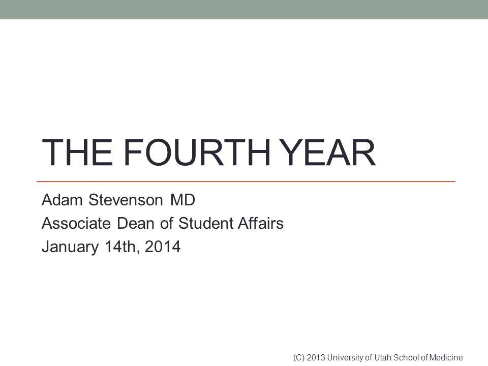 Adam Stevenson MD Associate Dean of Student Affairs January 14th, 2014