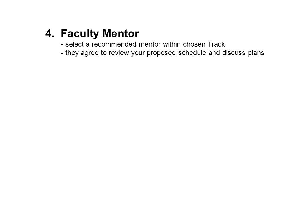 4. Faculty Mentor - select a recommended mentor within chosen Track