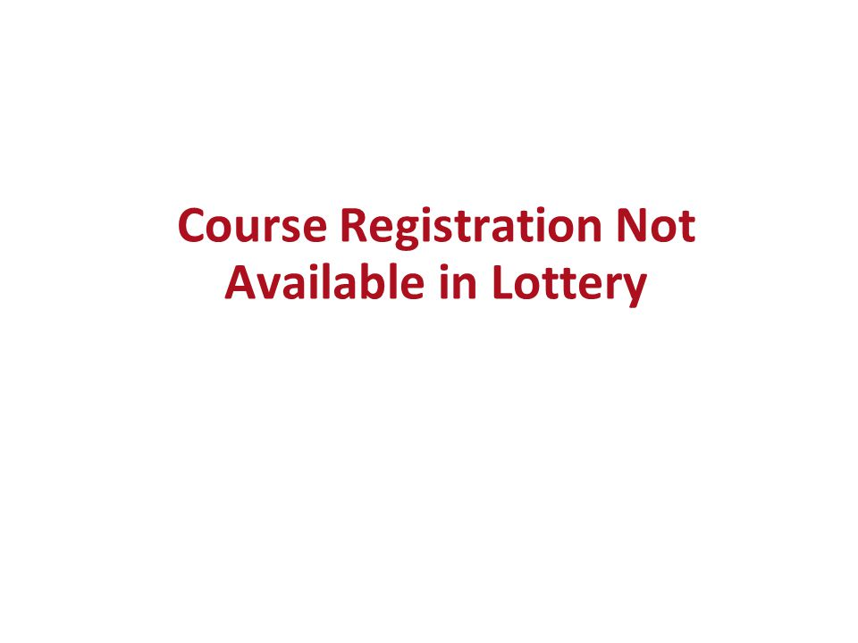 Course Registration Not Available in Lottery