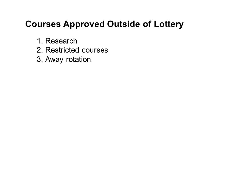 Courses Approved Outside of Lottery