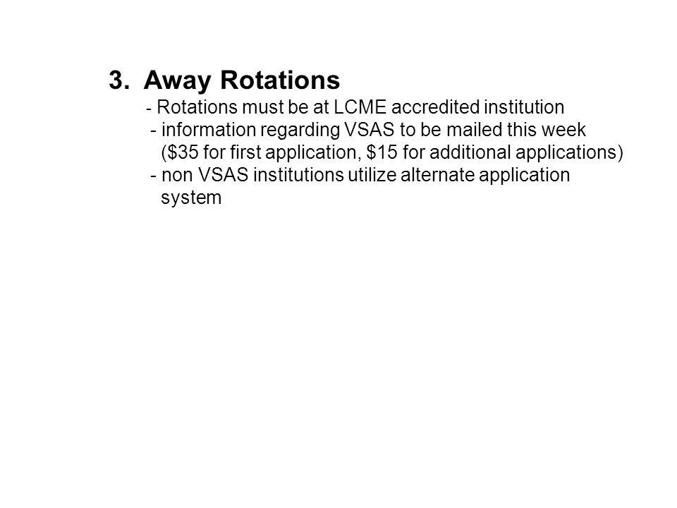 3. Away Rotations - information regarding VSAS to be mailed this week