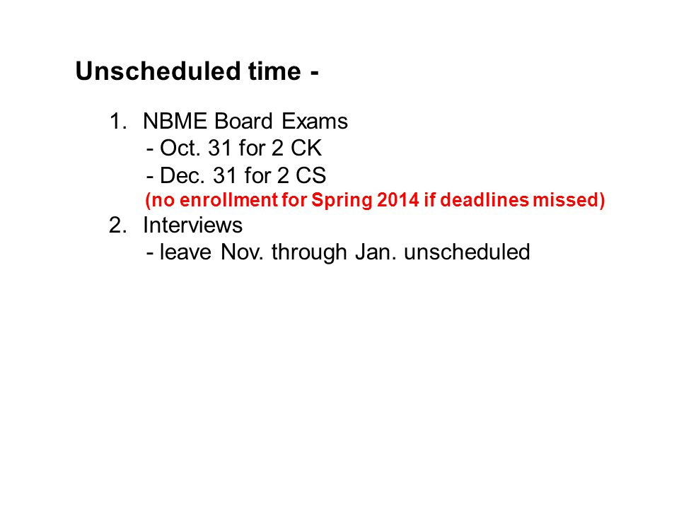 Unscheduled time - NBME Board Exams - Oct. 31 for 2 CK