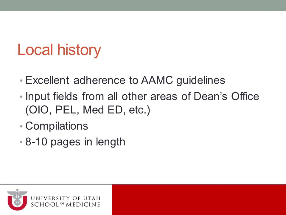 Local history Excellent adherence to AAMC guidelines
