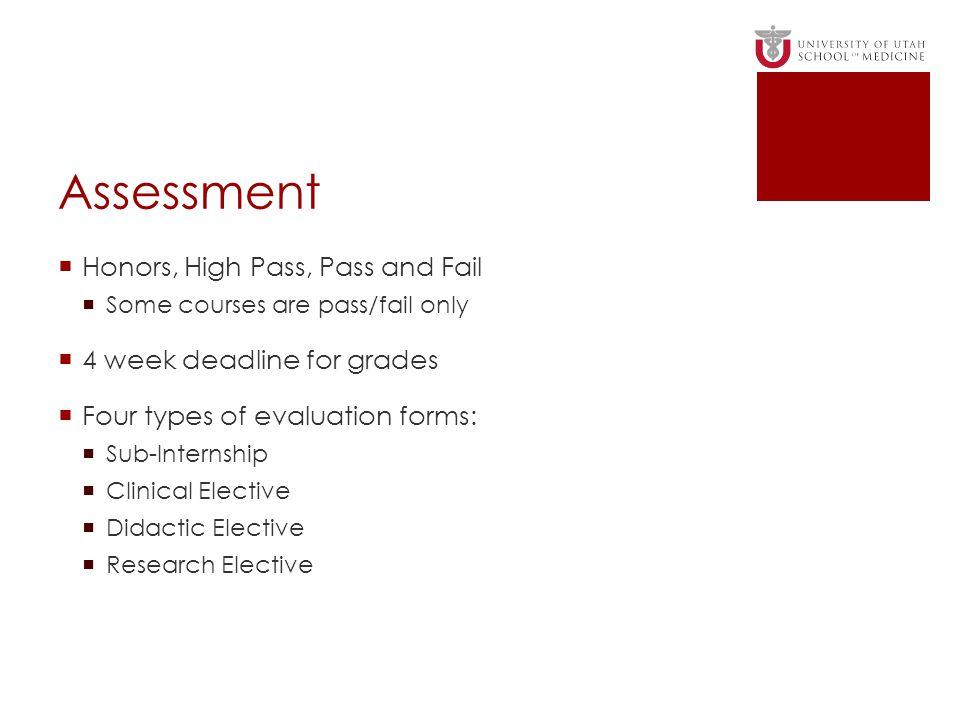 Assessment Honors, High Pass, Pass and Fail 4 week deadline for grades