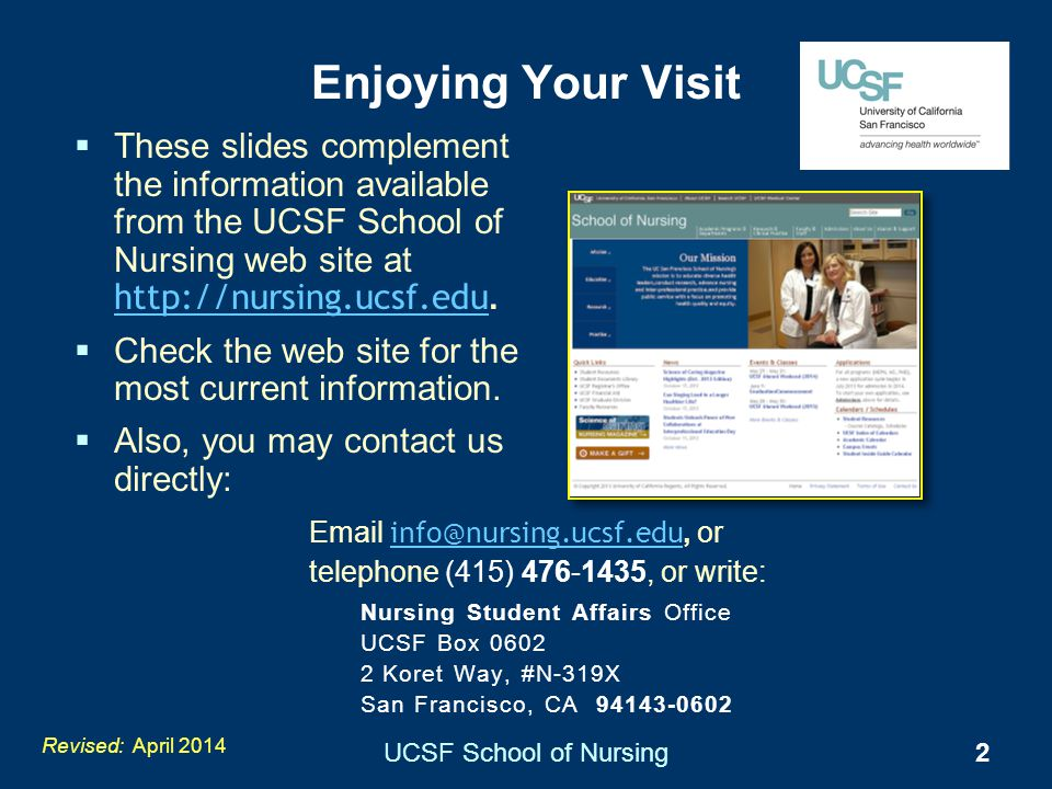 Enjoying Your Visit These slides complement the information available from the UCSF School of Nursing web site at http://nursing.ucsf.edu.