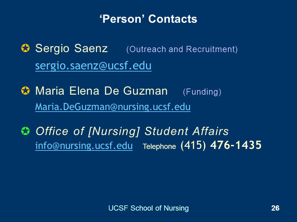 Sergio Saenz (Outreach and Recruitment) sergio.saenz@ucsf.edu