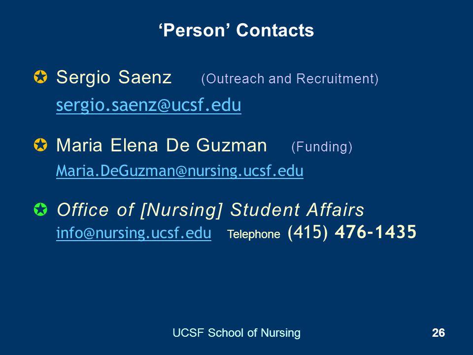 Sergio Saenz (Outreach and Recruitment) sergio.saenz@ucsf.edu