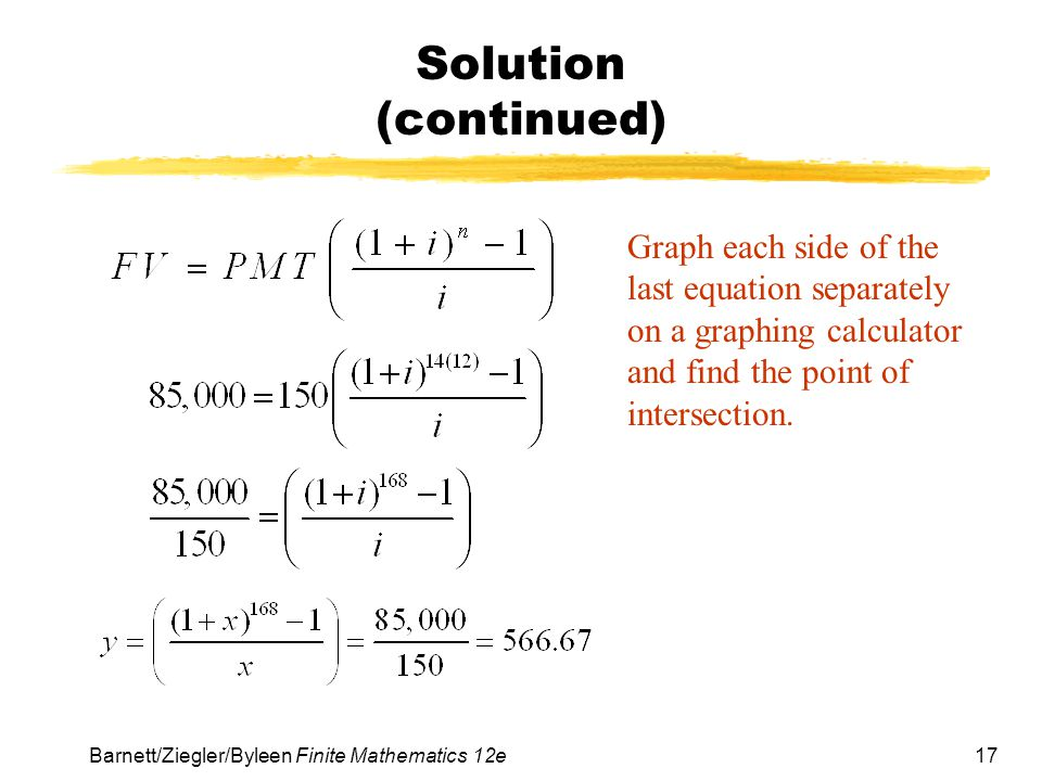 Solution (continued) Graph each side of the last equation separately on a graphing calculator and find the point of intersection.
