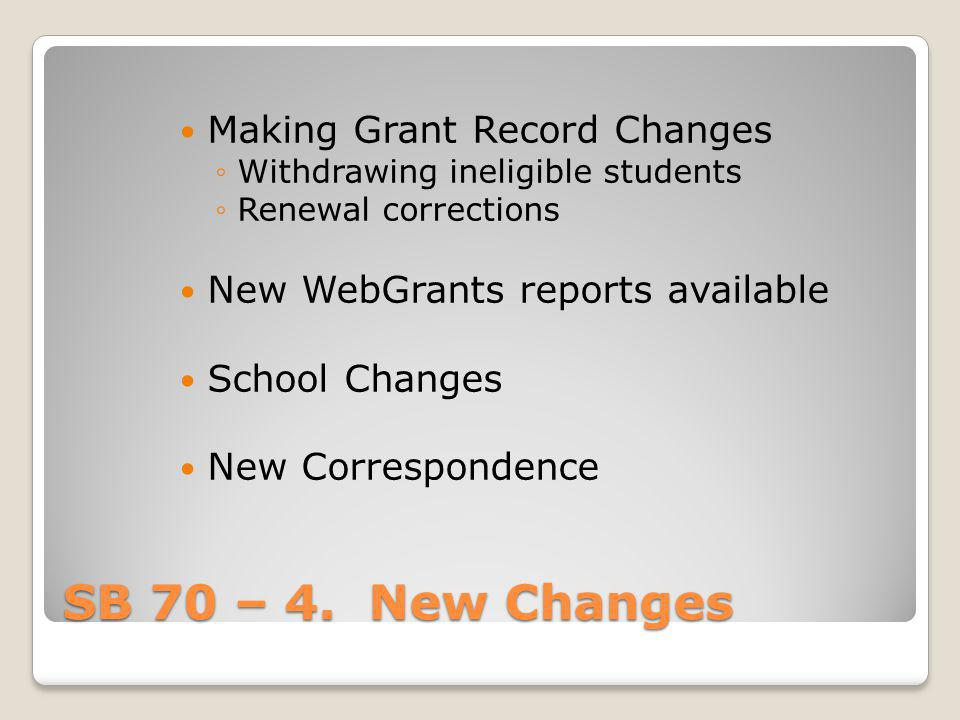 SB 70 – 4. New Changes Making Grant Record Changes