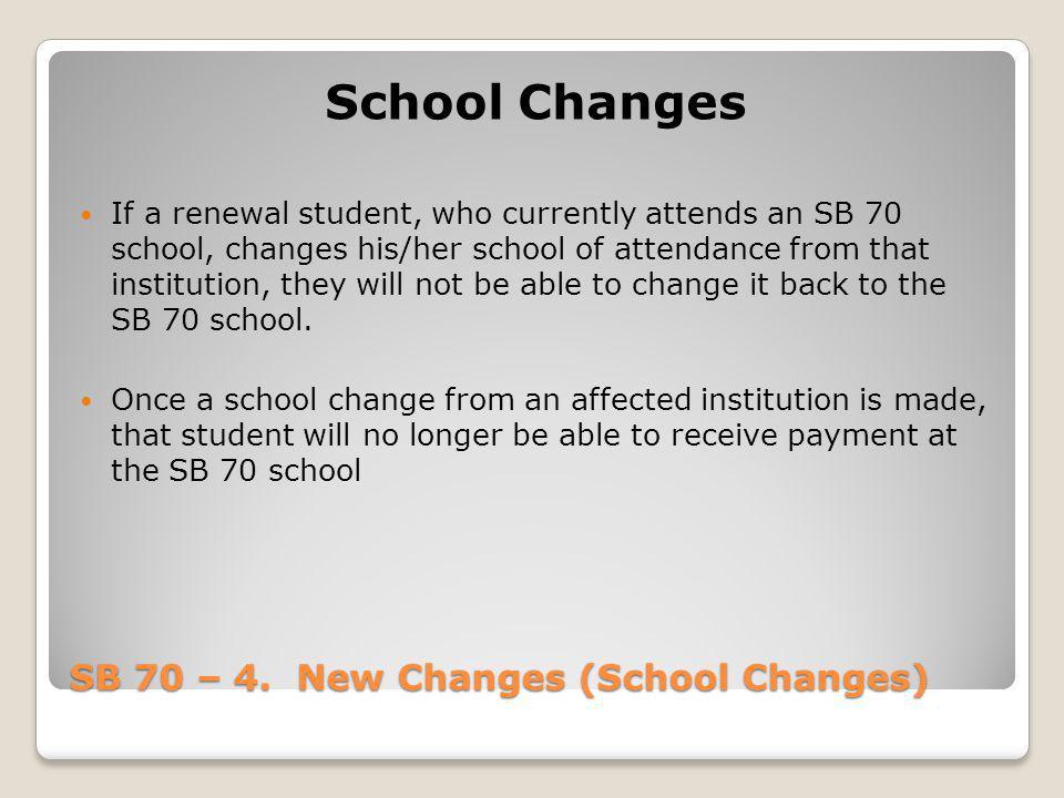 SB 70 – 4. New Changes (School Changes)