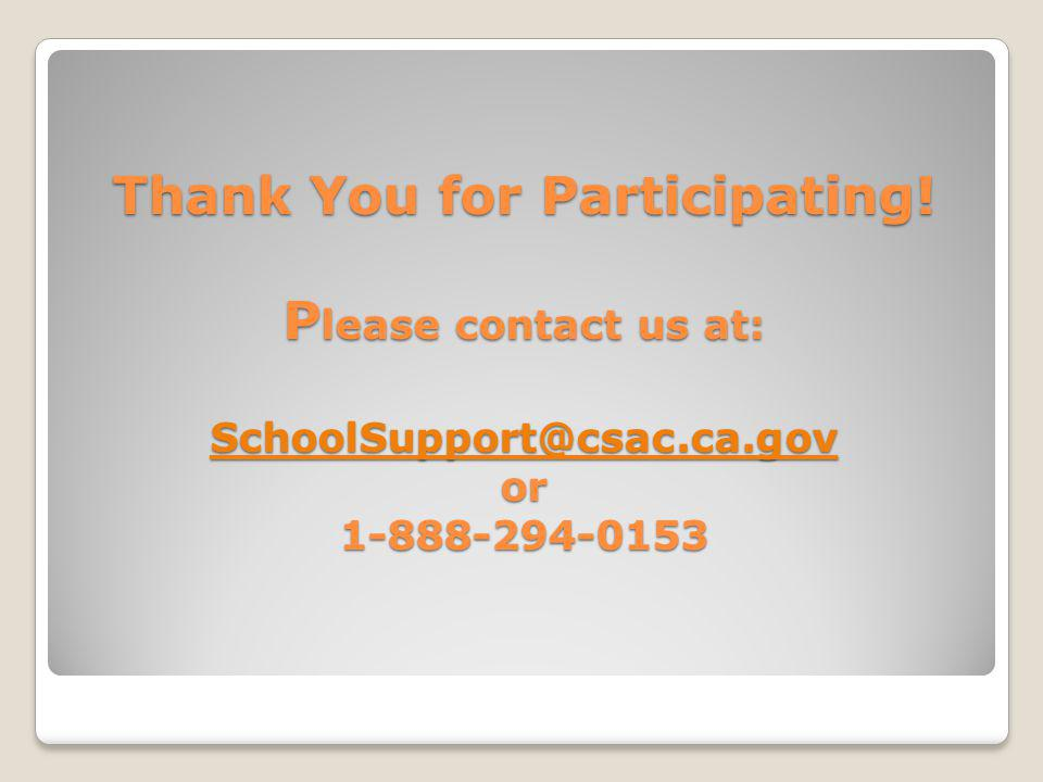 Thank You for Participating. Please contact us at: SchoolSupport@csac