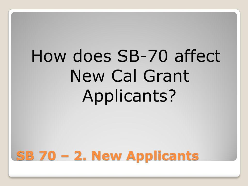 How does SB-70 affect New Cal Grant Applicants