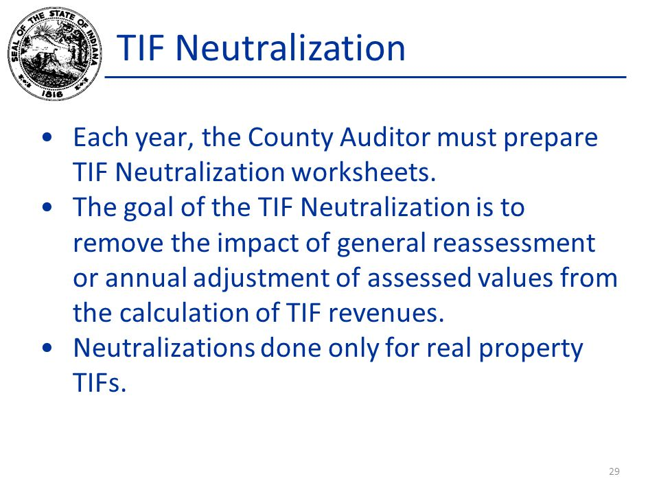 TIF Neutralization Each year, the County Auditor must prepare TIF Neutralization worksheets.