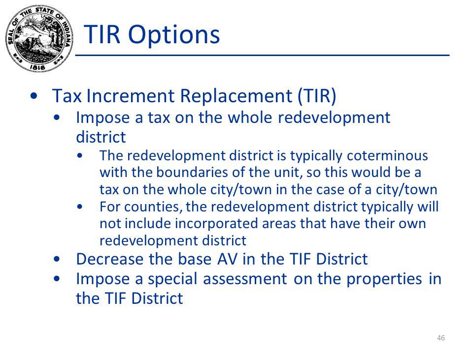 TIR Options Tax Increment Replacement (TIR)