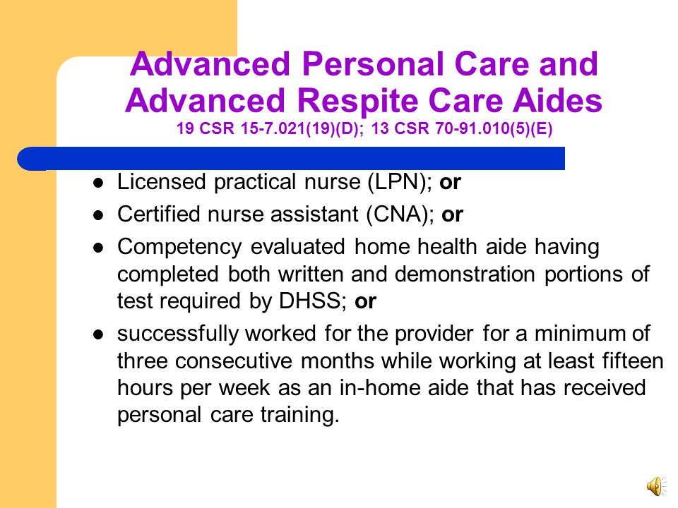 Advanced Personal Care and Advanced Respite Care Aides 19 CSR 15-7