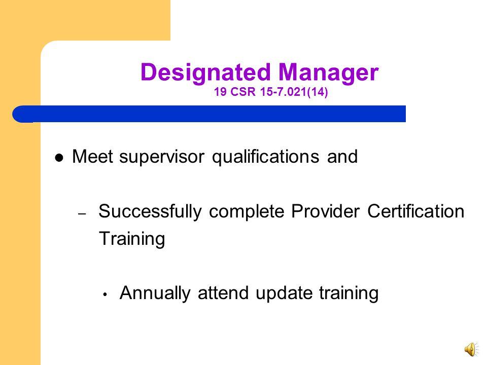 Designated Manager 19 CSR 15-7.021(14)
