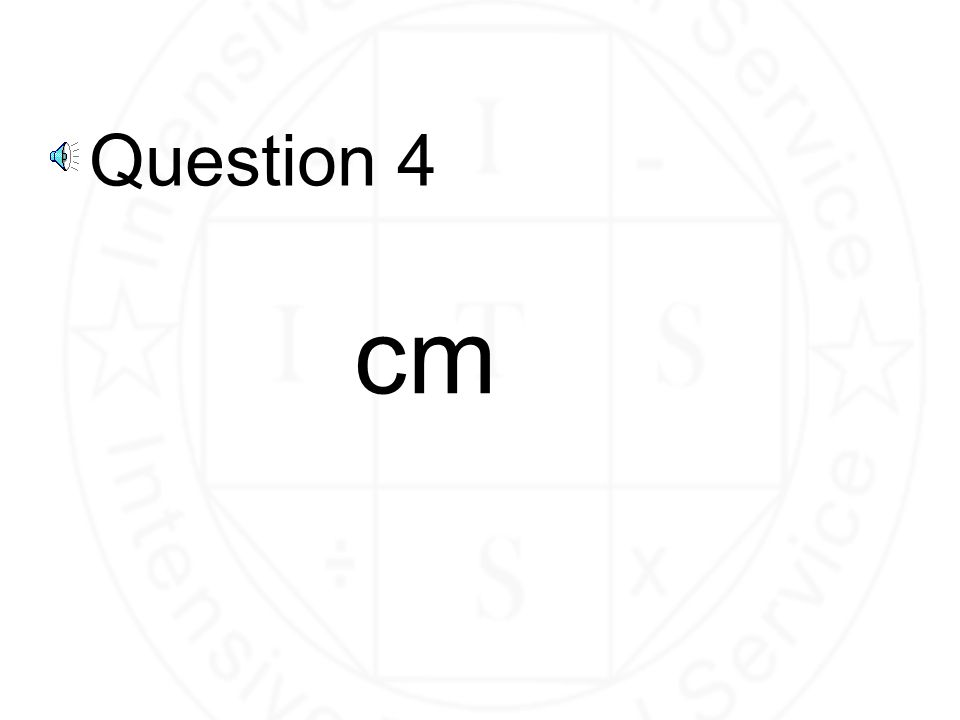 Question 4 cm