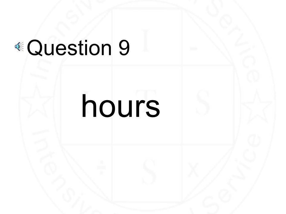 Question 9 hours