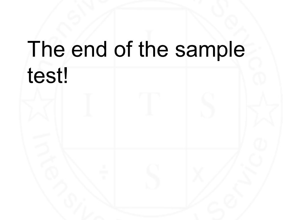 The end of the sample test!