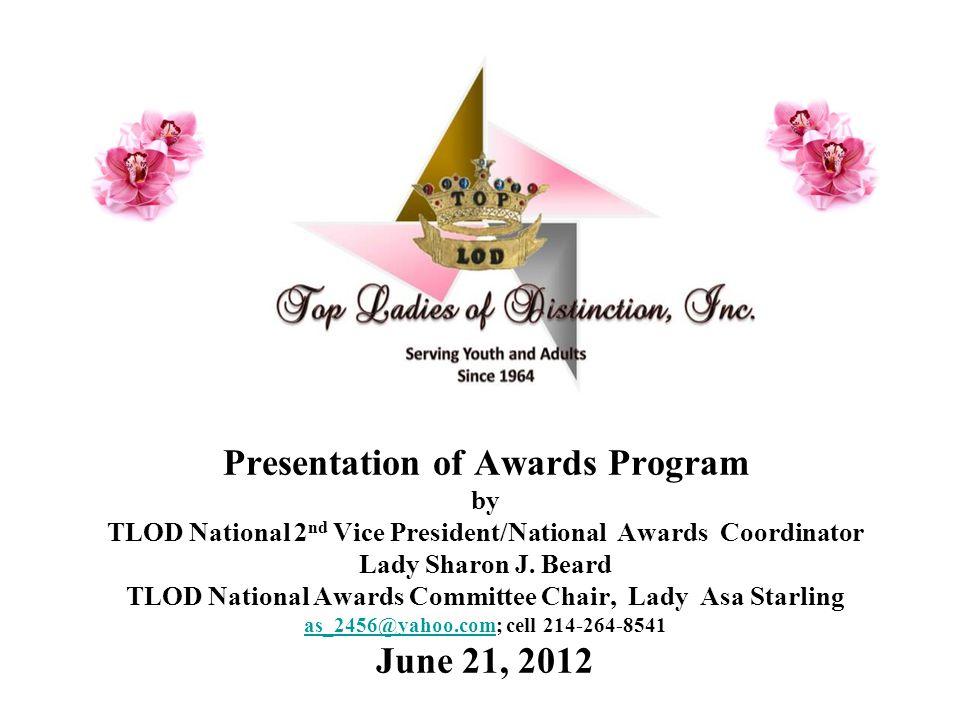 Presentation of Awards Program by TLOD National 2nd Vice President/National Awards Coordinator Lady Sharon J.