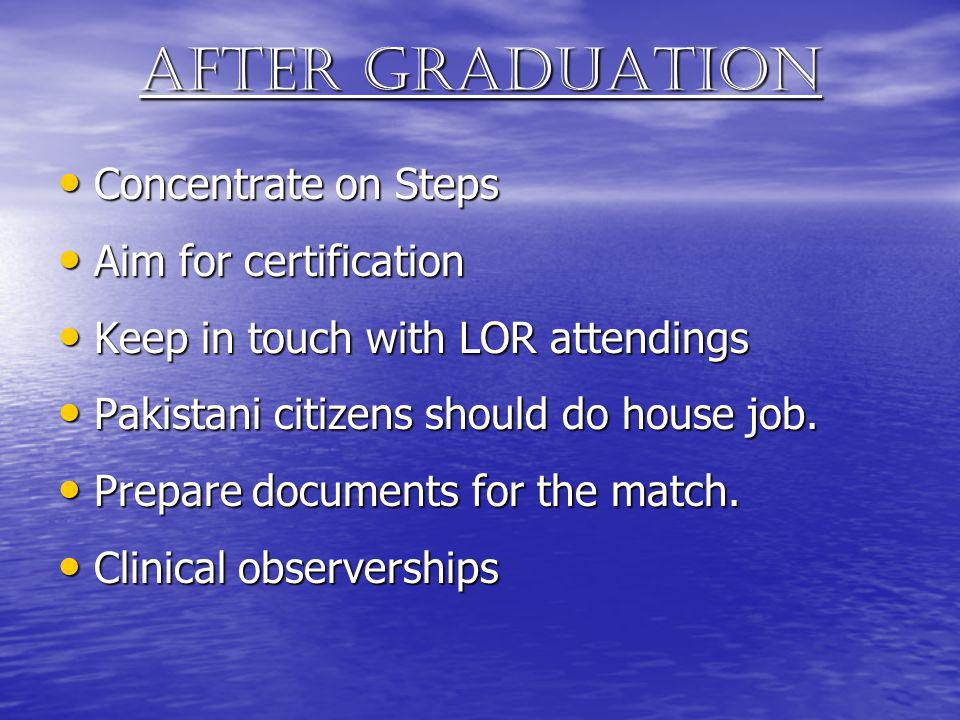 After graduation Concentrate on Steps Aim for certification