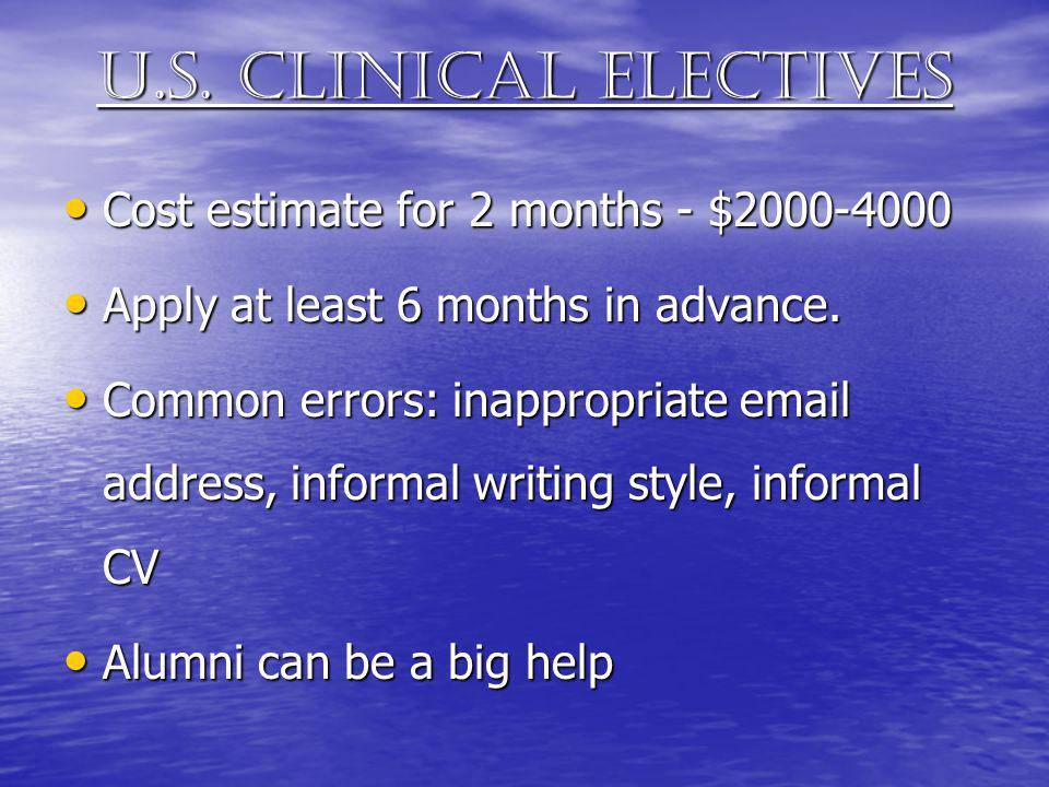 U.s. clinical electives Cost estimate for 2 months - $2000-4000