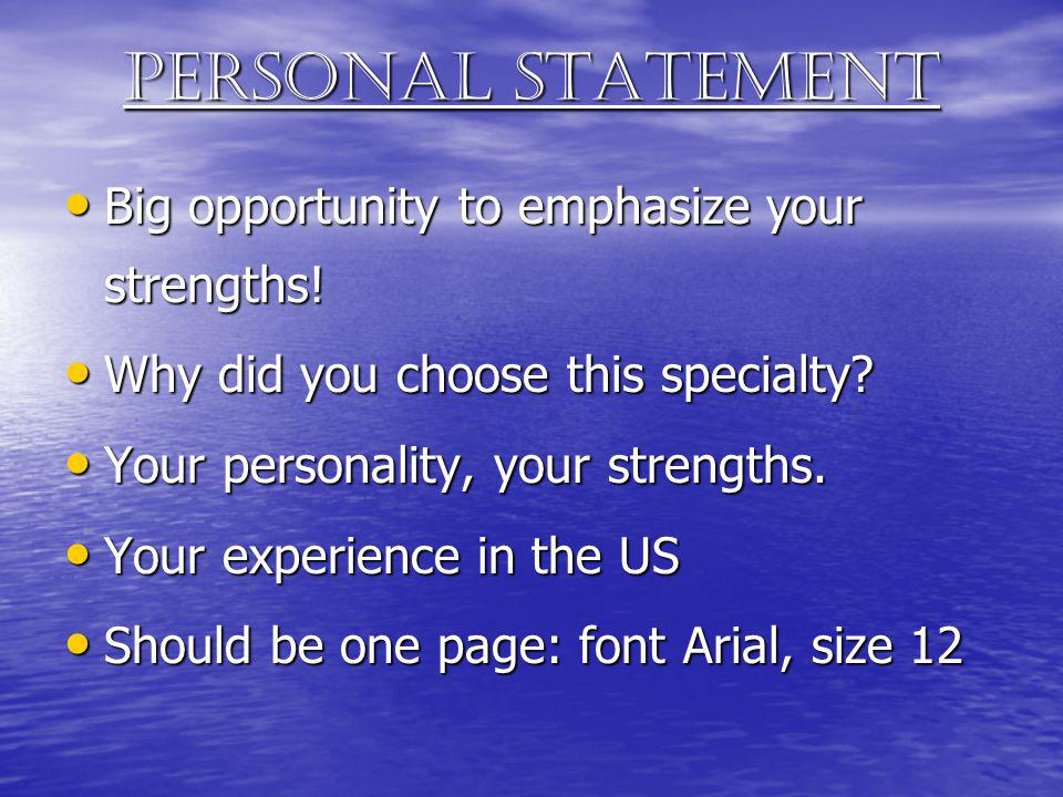 Personal statement Big opportunity to emphasize your strengths!