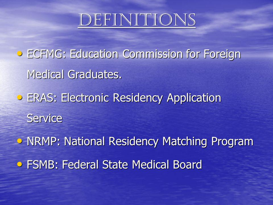 Definitions ECFMG: Education Commission for Foreign Medical Graduates.