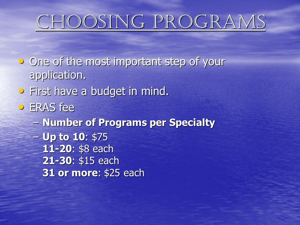 Choosing programs One of the most important step of your application.