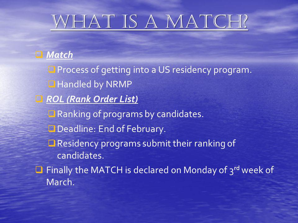 What is a Match Match Process of getting into a US residency program.