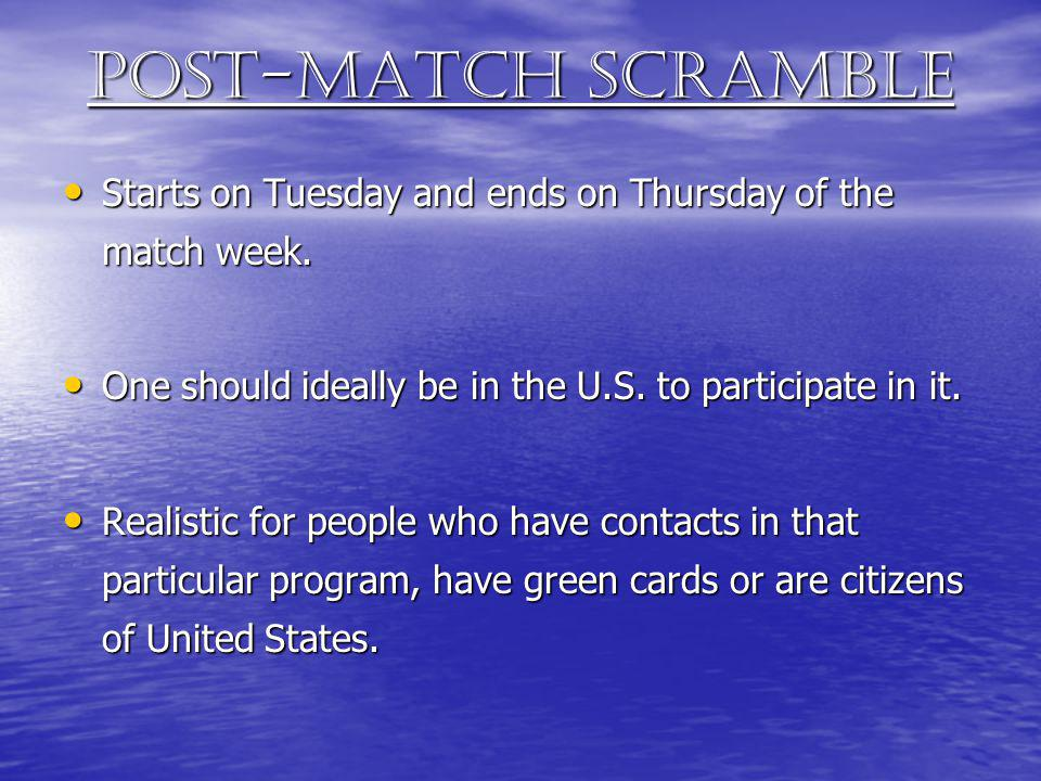 Post-match Scramble Starts on Tuesday and ends on Thursday of the match week. One should ideally be in the U.S. to participate in it.