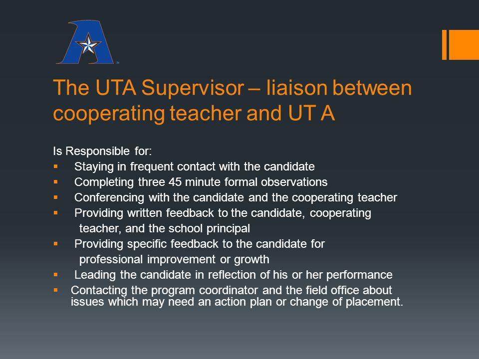 The UTA Supervisor – liaison between cooperating teacher and UT A