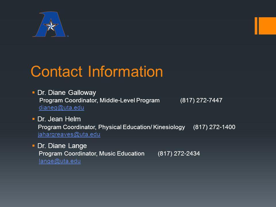 Contact Information Dr. Diane Galloway. Program Coordinator, Middle-Level Program (817) 272-7447.