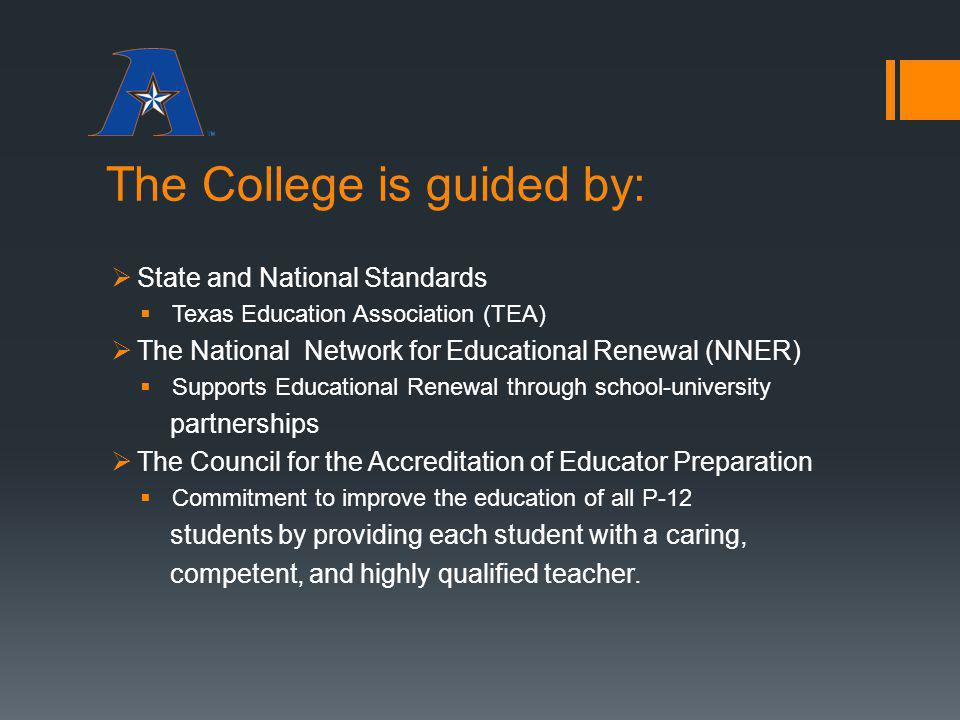 The College is guided by: