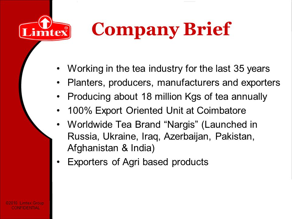 Company Brief Working in the tea industry for the last 35 years