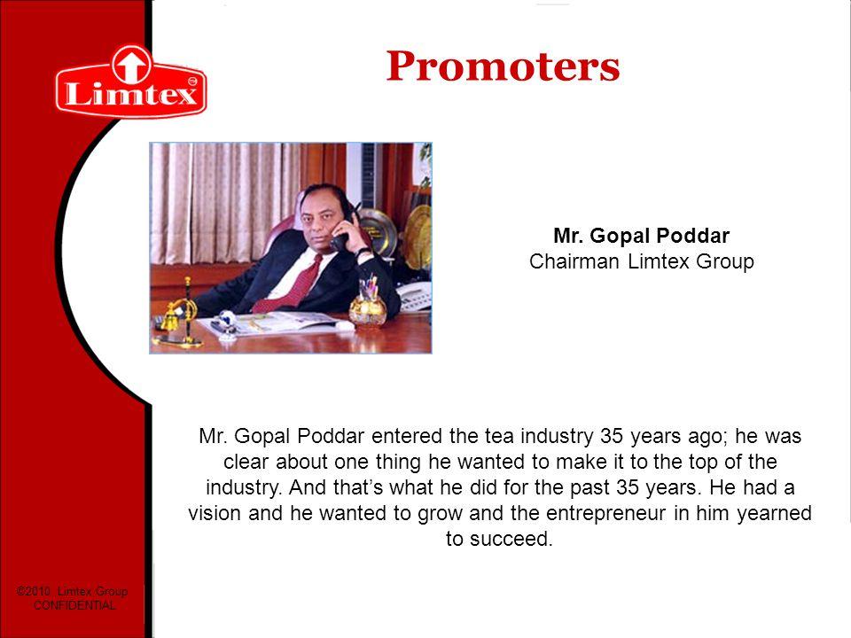 Mr. Gopal Poddar Chairman Limtex Group