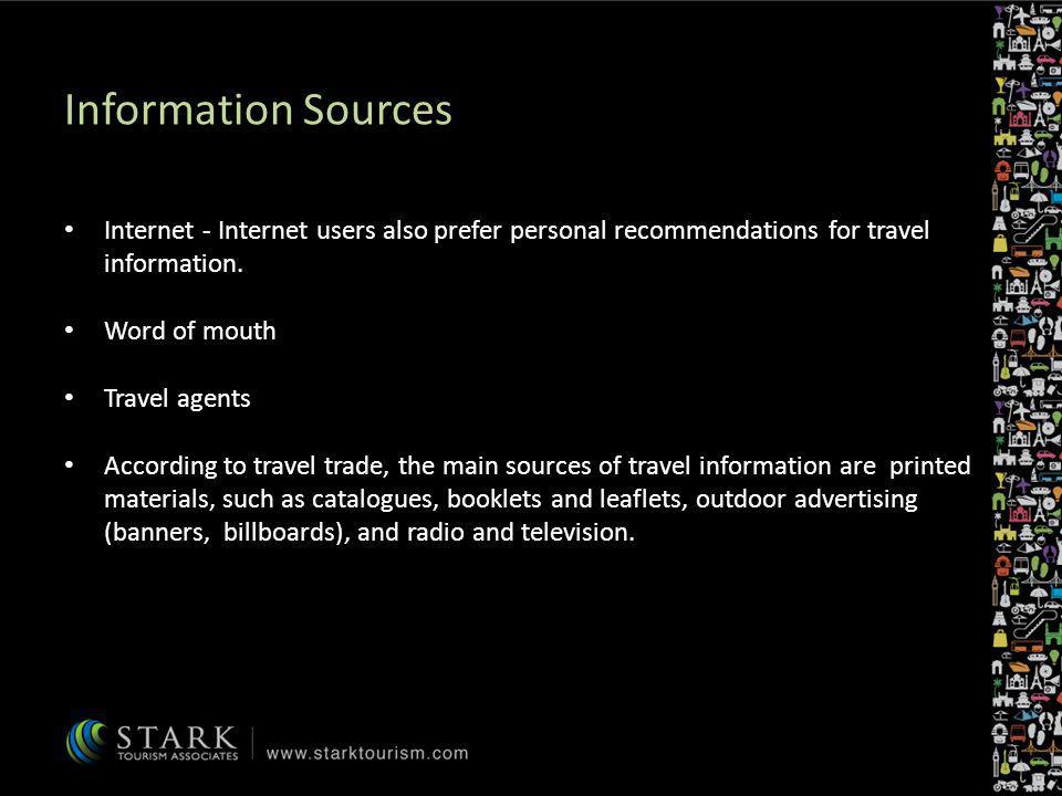 Information Sources Internet - Internet users also prefer personal recommendations for travel information.